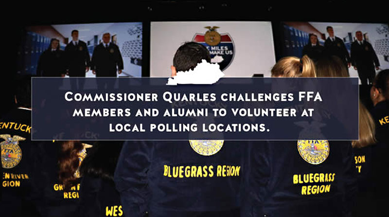 Commissioner Dr. Ryan Quarles is encouraging Kentucky FFA members and alumni to help at the polls this November.